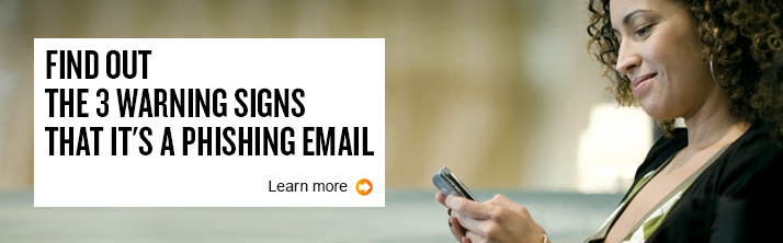 Find out the 3 warning signs that it's a phishing email. Learn more.