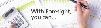 With Foresight, you can...